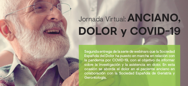 <p>Jornada Virtual: ANCIANO, DOLOR y COVID-19</p>